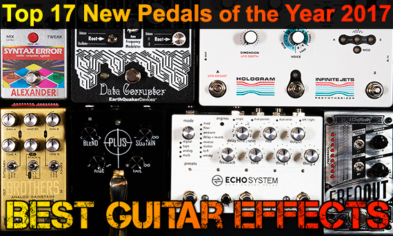Best New Guitar Effects Pedals of 2017