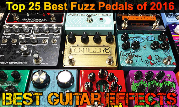 Top-Best-Fuzz-Distortion-Guitar-Effects-Pedals-2016-Top