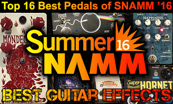 Top-Best-Guitar-Effects-Pedals-Summer-NAMM-2016-00